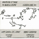 denis fournier - jean-claude jones (jc) - whatever it takes to make a sound chacun chez soi