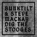 bunktilt & steve mackay - dig the stooges