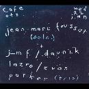 jean-marc foussat - daunik lazro - evan parker - café oto 2020