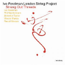 Ivo Perelman London String Project - Strung Out Threads
