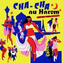 v/a - cha-cha au harem (orientica france 1960-1964)