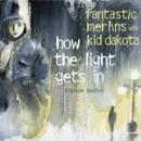 fantastic merlins - kid dakota - how the light gets in