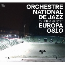 orchestre national de jazz - olivier benoit - europa oslo