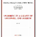 steve swell's fire into music (moondoc - parker - drake) - swimming in a galaxy of goodwill and sorrow