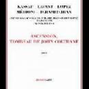 kassap - lavant - lopez - médioni - tchamitchian - ascension, tombeau de john coltrane