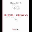 mary halvorson - tomas fujiwara - benoît delbecq - taylor ho bynum - illegal crowns