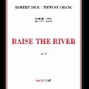 robert dick - tiffany chang - raise the river