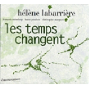 helene labarriere - les temps changent