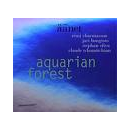 charmasson - hongisto - oliva - tchamitchian - aquarian forest