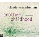 claude tchamitchian - another childhood