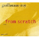 guillaume roy - from scratch