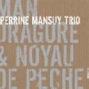 perrine mansuy trio (surmenian - quitzke) - mandragore & noyau de pêche
