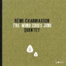rémi charmasson quintet - the wind cries jimi
