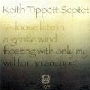 keith tipett septet - a loose kite in a gentle wind floating with only my will for an anchor