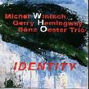 michel wintsch - gerry hemingway - bänz oester trio - identity
