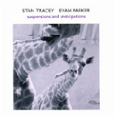 stan tracey - evan parker - suspensions and anticipations
