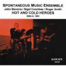 spontaneous music ensemble - hot and cold heroes (1980 & 1991)