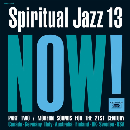 V/A - Spiritual Jazz 13: Now! Part Two / Modern Sounds For The 21st Century