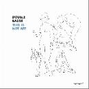 benjamin duboc - jean-luc petit - this is not art (duo)