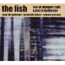 the fish (guionnet - duboc - perraud) - live at olympic café & jazz à mulhouse