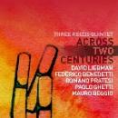 three reeds quintet (feat. david liebman & romano pratesi) - across two centuries