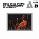 archie shepp and the full moon ensemble - live in antibes (vol.2)