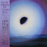 V/A - Somewhere Between: Mutant Pop, Electronic Minimalism & Shadow Sounds Of Japan 1980-1988