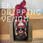 sky dripping venom - in krasnozem (ltd. 75)