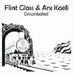 flint glass & arx kaeli - circumbaikal