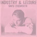 David Chesworth - Industry & Leisure