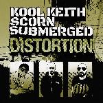 Kool Keith + Scorn + Submerged   - Distortion