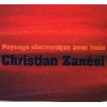 christian zanési - paysage électronique avec train