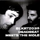 Deadbeat Meets the Mole  - Deadbeat Meets the Mole