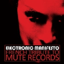 electronic manifesto - french tribute to mute records
