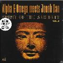 Alpha & Omega meets Jonah Dan - Spirit Of The Ancients Vol. 2 - (RSD 2021)