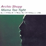 archie shepp - mama too tight