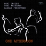 nori jacoby / yoni kretzmer / haggai fershtman - one afternoon