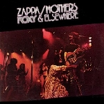 frank zappa & mothers of invention - roxy & elsewhere