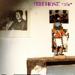 firehose (mike watt / minutemen) - if'n
