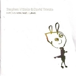stephen vitiello & david tronzo - scratchy monsters