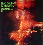 eric dolphy - in europe, vol.3
