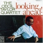 the cecil taylor quartet - looking ahead
