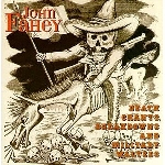 john fahey - death chants, breakdowns and military waltzes