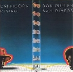 don pullen - sam rivers - capricorn rising
