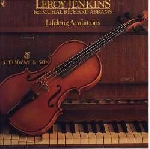 leroy jenkins feat. muhal richard abrams - lifelong ambitions