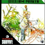 william parker - in order to survive