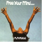 funkadelic - free your mind and your ass will follow