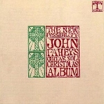 john fahey - the new possibility (john fahey's guitar soli christmas album / christmas with john fahey vol. II