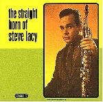 steve lacy - the straight horn of