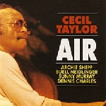cecil taylor (shepp, neidlinger, murray, charles) - air